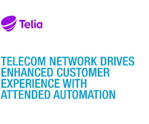 Telecom Network Drives Enhanced Customer Experience With Attended Automation
